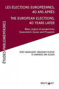 Les élections européennes, 40 ans après - The European Elections, 40 Years Later