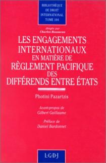 Les engagements internationaux en matière de règlement pacifique des différends entre Etats