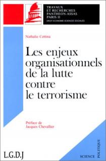 Les enjeux organisationnels de la lutte contre le terrorisme. (Coll. Sciences politiques)