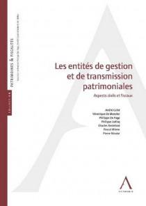 Les entités de gestion et de transmission patrimoniales. Aspects civils et fiscaux