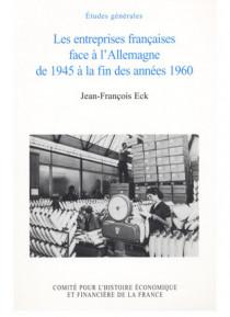 Les entreprises françaises face à l'Allemagne de 1945 à 1960