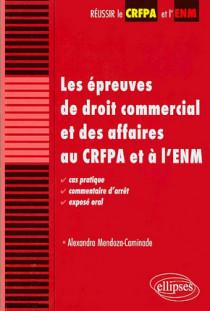 Les épreuves de droit commercial et des affaires au CRFPA et à l'ENM