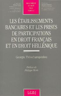 Les établissements bancaires et les prises de participations en droit français et héllénique