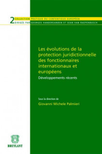 Les évolutions de la protection juridictionnelle des fonctionnaires internationaux et européens