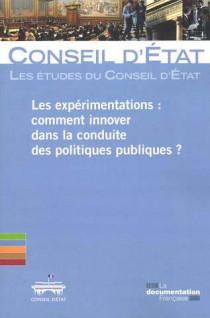 Les expérimentations : comment innover dans la conduite des politiques publiques ?