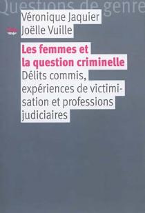 Les femmes et la question criminelle