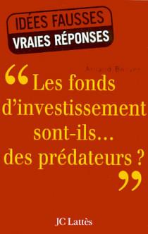 """""""Les fonds d'investissement sont-ils... des prédateurs ?"""""""