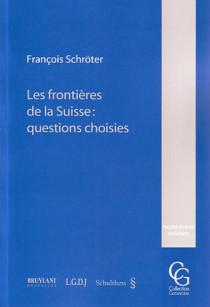 Les frontières de la Suisse : questions choisies