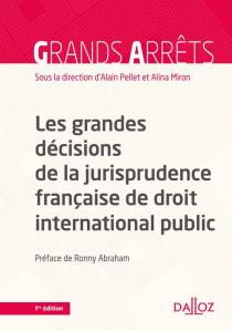 Les grandes décisions de la jurisprudence française de droit international public