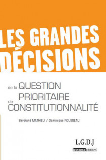 Les grandes décisions de la Question prioritaire de constitutionnalité - QPC