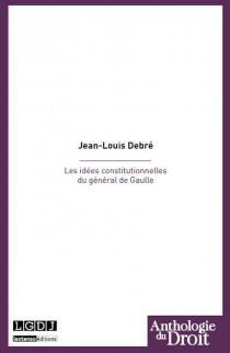 Les idées constitutionnelles du général de Gaulle