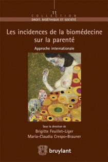 Les incidences de la biomédecine sur la parenté. Approche internationale