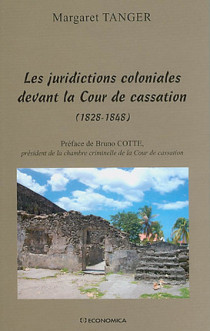Les juridictions coloniales devant la Cour de cassation (1828-1848)