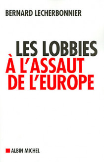 Les lobbies à l'assaut de l'Europe