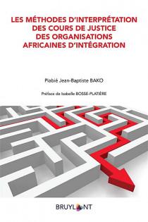 Les méthodes d'interprétation des cours de justice des organisations africaines d'intégration