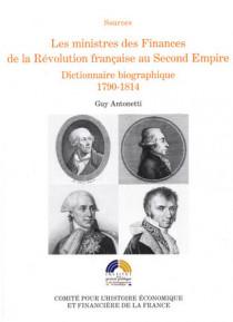 Les ministres des Finances de la Révolution française au Second Empire. Dictionnaire biographique 1790-1814