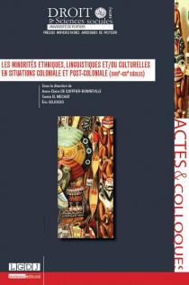 Les minorités ethniques, linguistiques et/ou culturelles en situations coloniale et post-coloniale (XVIIIe-XXIe siècles)