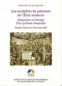 Les modalités de paiement de l'État moderne : adaptation et blocage d'un système comptable