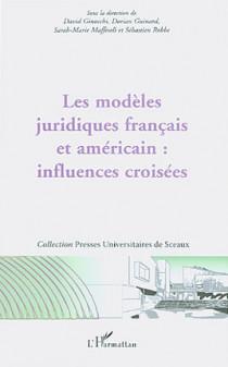 Les modèles juridiques français et américain : influences croisées