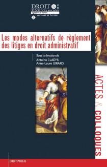 Les modes alternatifs de règlement des litiges en droit administratif