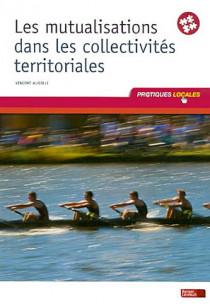 Les mutualisations dans les collectivités territoriales
