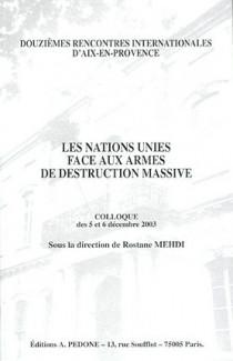 Les Nations Unies face aux armes de destruction massives