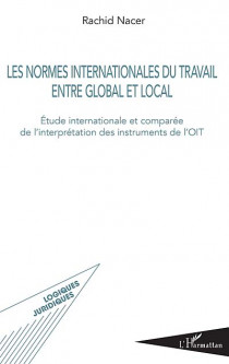 Les normes internationales du travail entre global et local