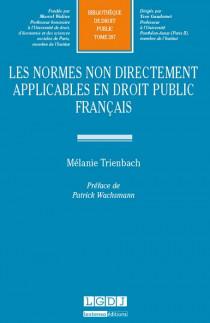 Les normes non directement applicables en droit public français