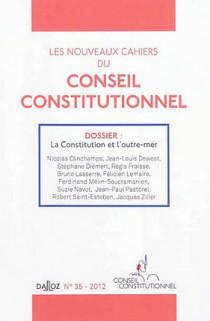 Les nouveaux Cahiers du Conseil constitutionnel, 2012 N°35