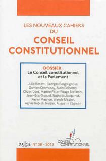 Les nouveaux Cahiers du Conseil constitutionnel, 2013 N°38