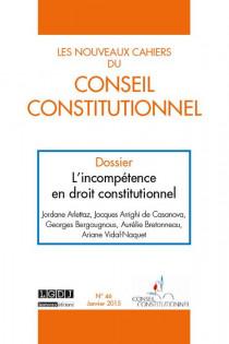 Les Nouveaux Cahiers du Conseil Constitutionnel, janvier 2015 N°46