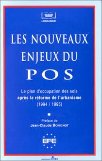 Les nouveaux enjeux du POS. Le POS après la réforme de l'urbanisme 1994-1995