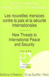 Les nouvelles menaces contre la paix et la sécurité internationales - New Threats to International Peace and Security