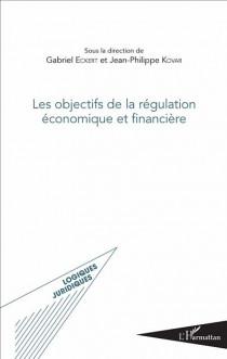 Les objectifs de la régulation économique et financière