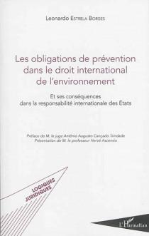 Les obligations de prévention dans le droit international de l'environnement