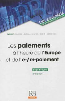Les paiements à l'heure de l'Europe et de l'e-/m- paiement