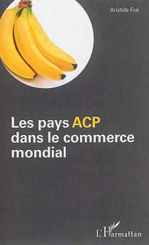 Les pays ACP dans le commerce mondial