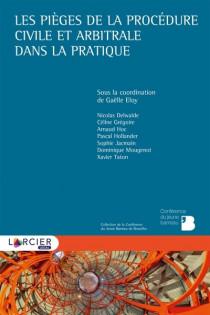Les pièges de la procédure civile et arbitrale dans la pratique