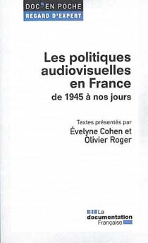 Les politiques audiovisuelles en France de 1945 à nos jours