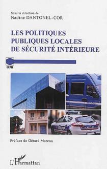 Les politiques publiques locales de sécurité intérieure