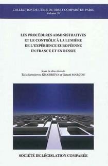 Les procédures administratives et le contrôle à la lumière de l'expérience européenne en France et en Russie