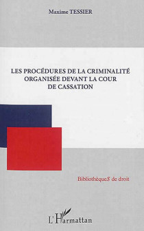 Les procédures de la criminalité organisée devant la Cour de cassation