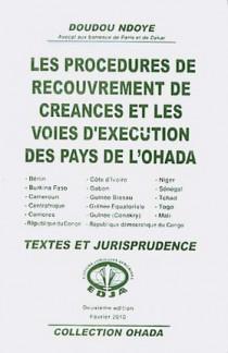 Les procédures de recouvrement de créances et les voies d'exécution des pays de l'OHADA