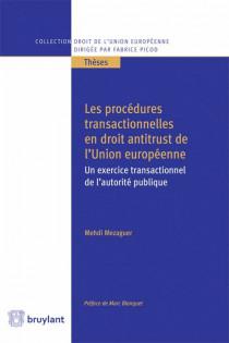 Les procédures transactionnelles en droit antitrust de l'Union européenne