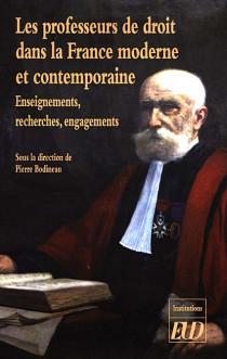Les professeurs de droit dans la France moderne et contemporaine
