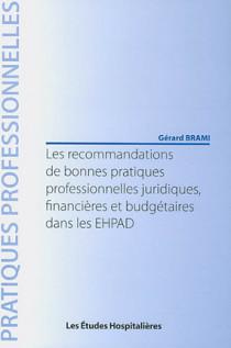 Les recommandations de bonnes pratiques professionnelles juridiques, financières et budgétaires dans les EHPAD