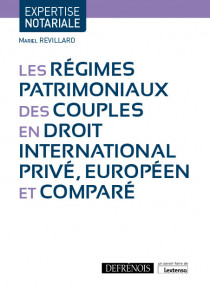 Les régimes patrimoniaux des couples en droit international privé, européen et comparé