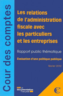 Les relations de l'administration fiscale avec les particuliers et les entreprises