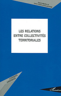 Les relations entre collectivités territoriales