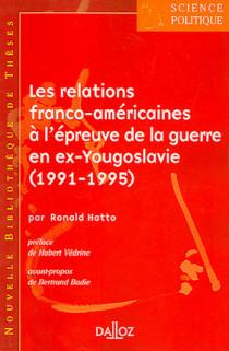 Les relations franco-américaines à l'épreuve de la guerre en ex-Yougoslavie (1991-1995)